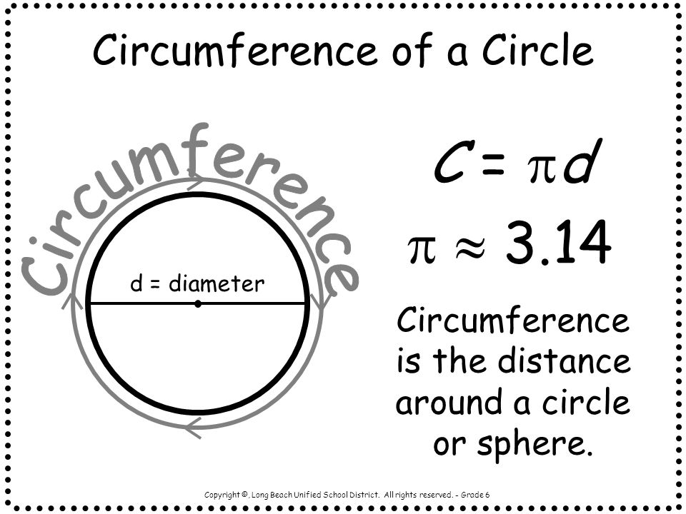 C = d   3.14 Circumference of a Circle