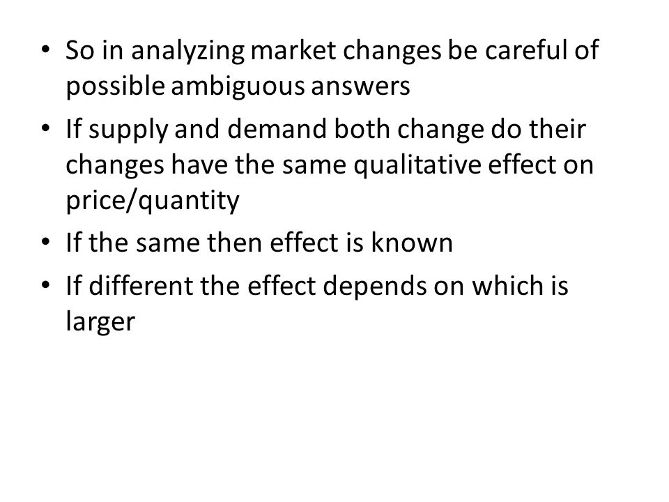 So in analyzing market changes be careful of possible ambiguous answers