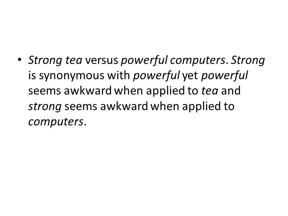 Strong tea versus powerful computers
