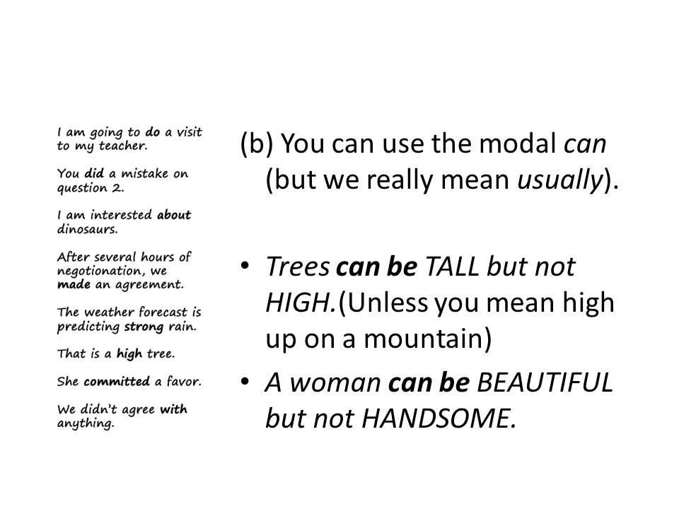 (b) You can use the modal can (but we really mean usually).
