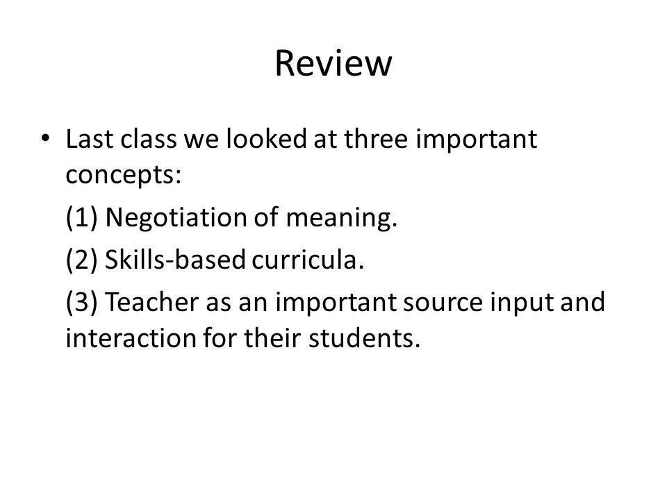 Review Last class we looked at three important concepts: