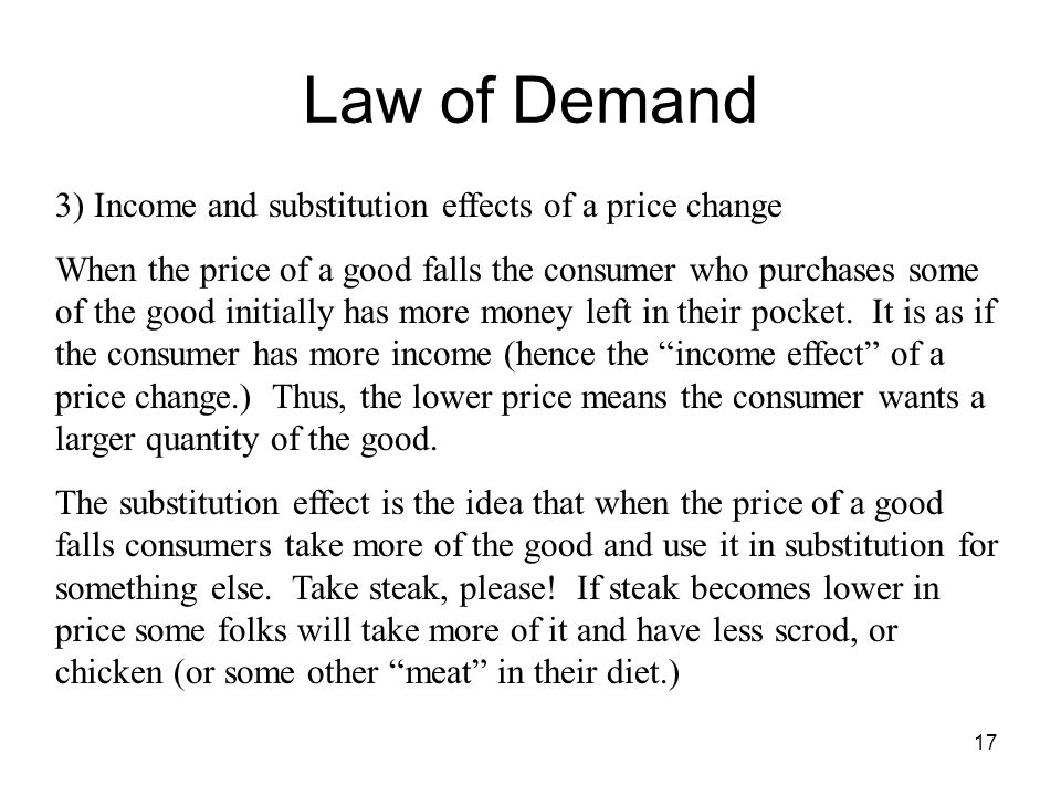 Law of Demand 3) Income and substitution effects of a price change