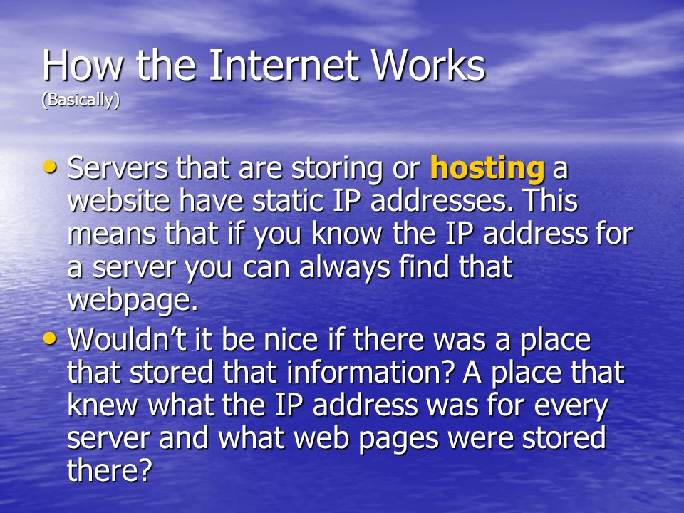 How the Internet Works (Basically)
