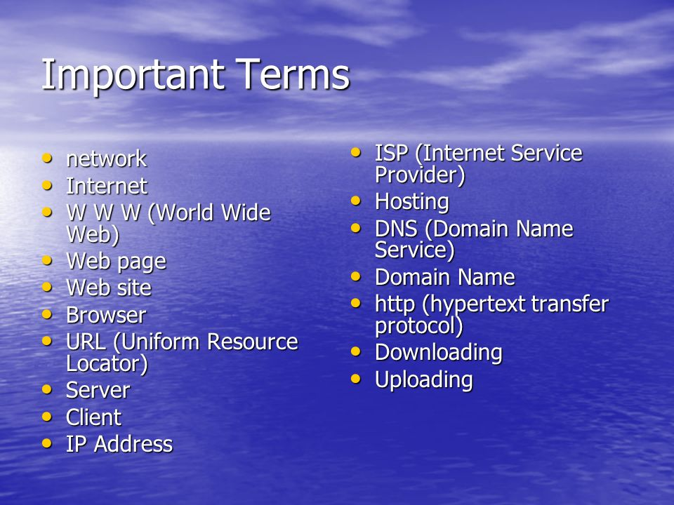 Important Terms ISP (Internet Service Provider) network Internet
