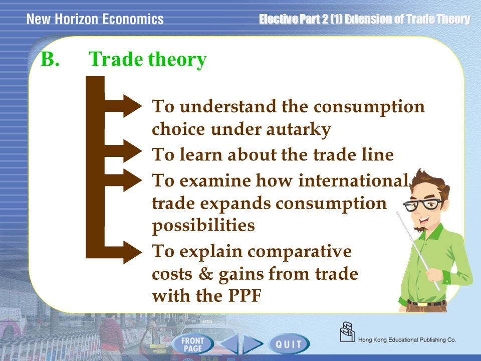 B. Trade theory To understand the consumption choice under autarky