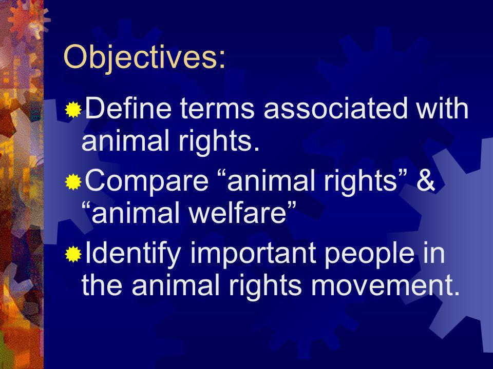 Objectives: Define terms associated with animal rights.