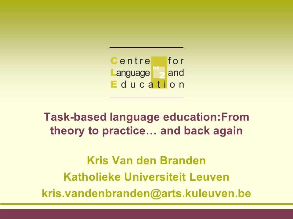 Task-based language education:From theory to practice… and back again