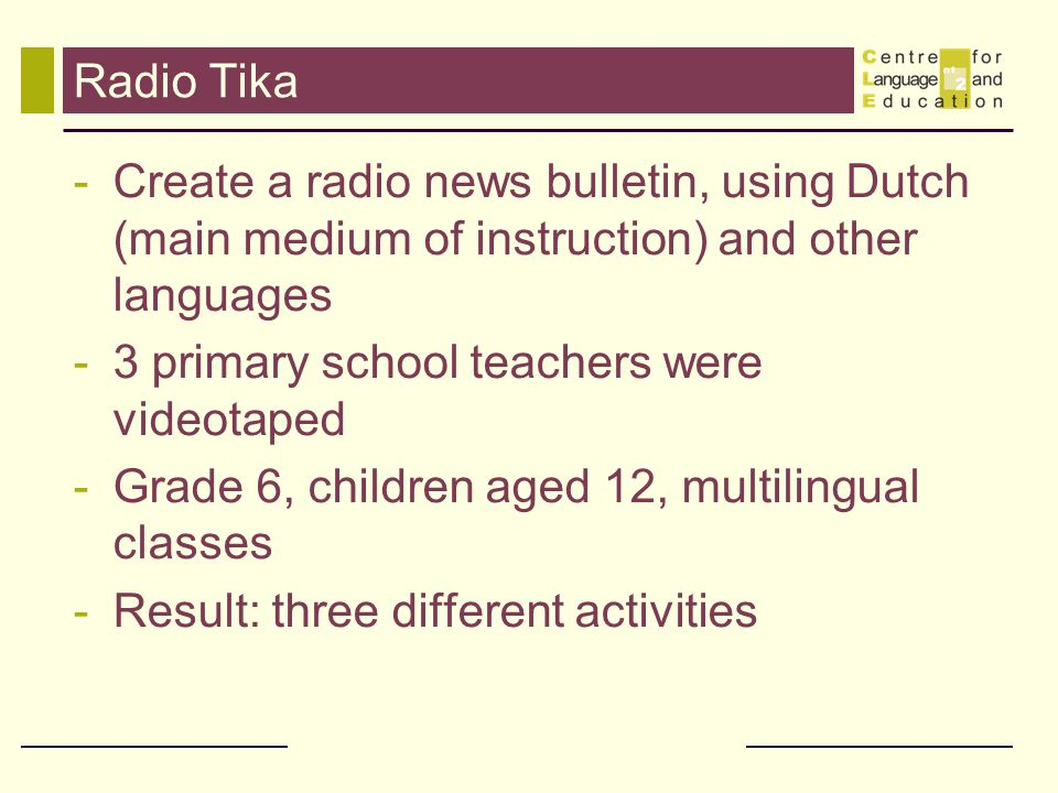 Radio Tika Create a radio news bulletin, using Dutch (main medium of instruction) and other languages.
