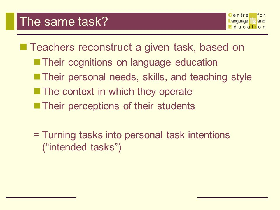 The same task Teachers reconstruct a given task, based on