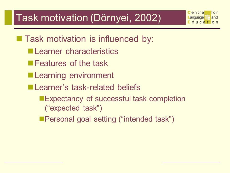 Task motivation (Dörnyei, 2002)