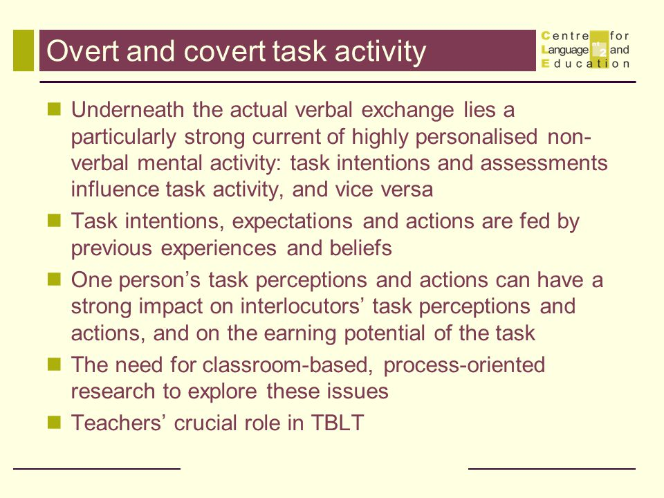 Overt and covert task activity