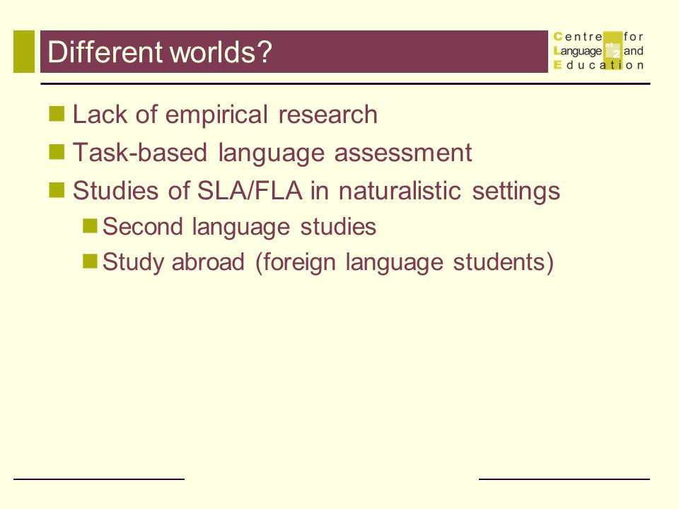 Different worlds Lack of empirical research