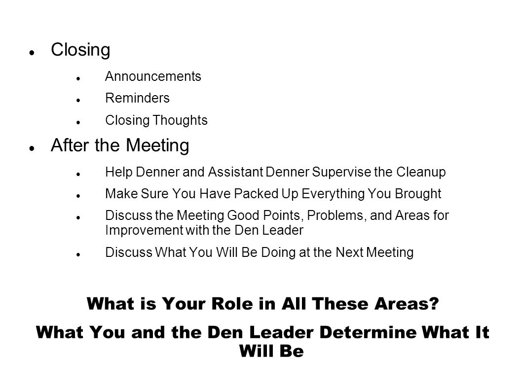 Closing After the Meeting What is Your Role in All These Areas