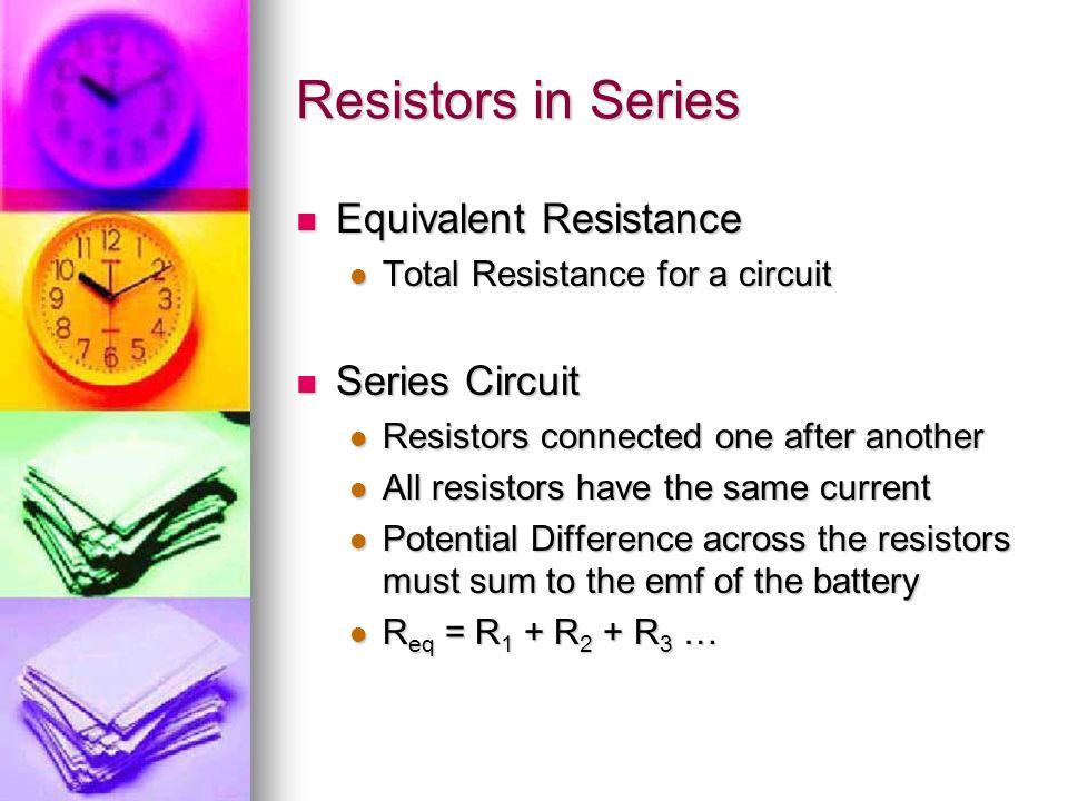 Resistors in Series Equivalent Resistance Series Circuit