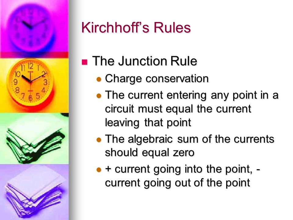 Kirchhoff's Rules The Junction Rule Charge conservation
