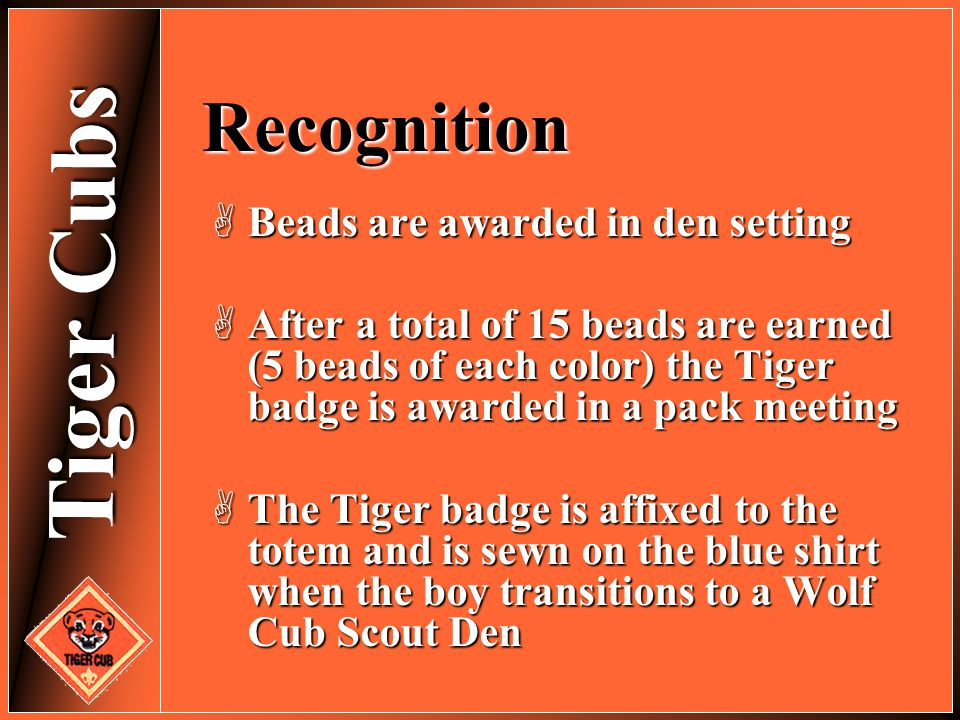 Recognition Beads are awarded in den setting