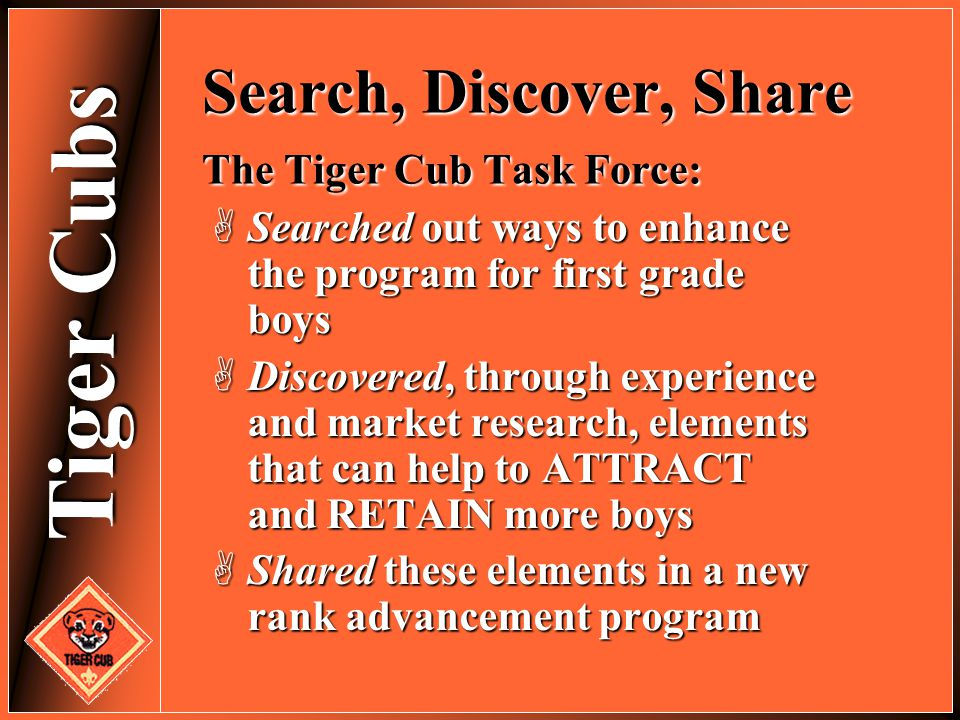 Search, Discover, Share The Tiger Cub Task Force: