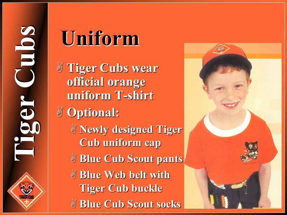 Uniform Tiger Cubs wear official orange uniform T-shirt Optional: