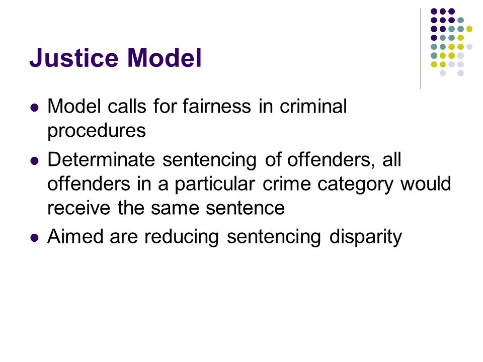 Justice Model Model calls for fairness in criminal procedures