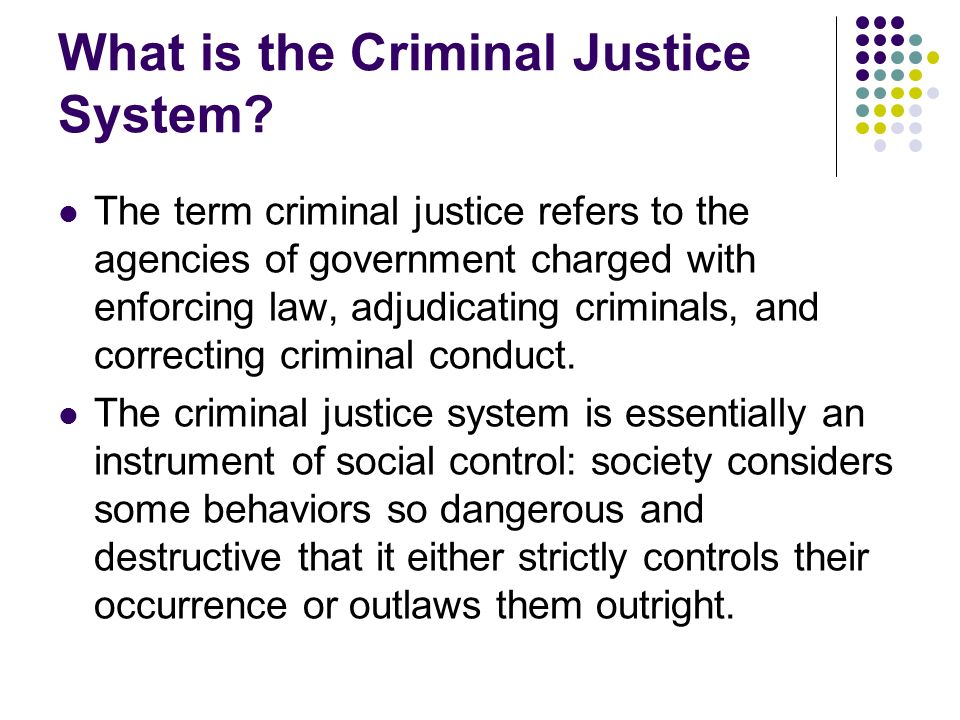 What is the Criminal Justice System
