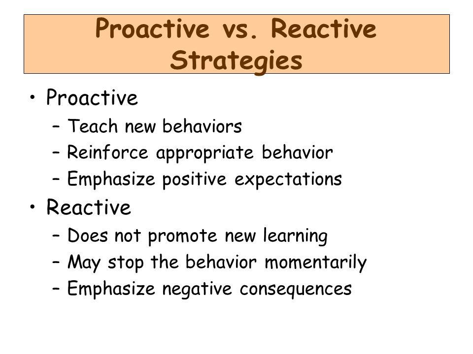 Proactive vs. Reactive Strategies