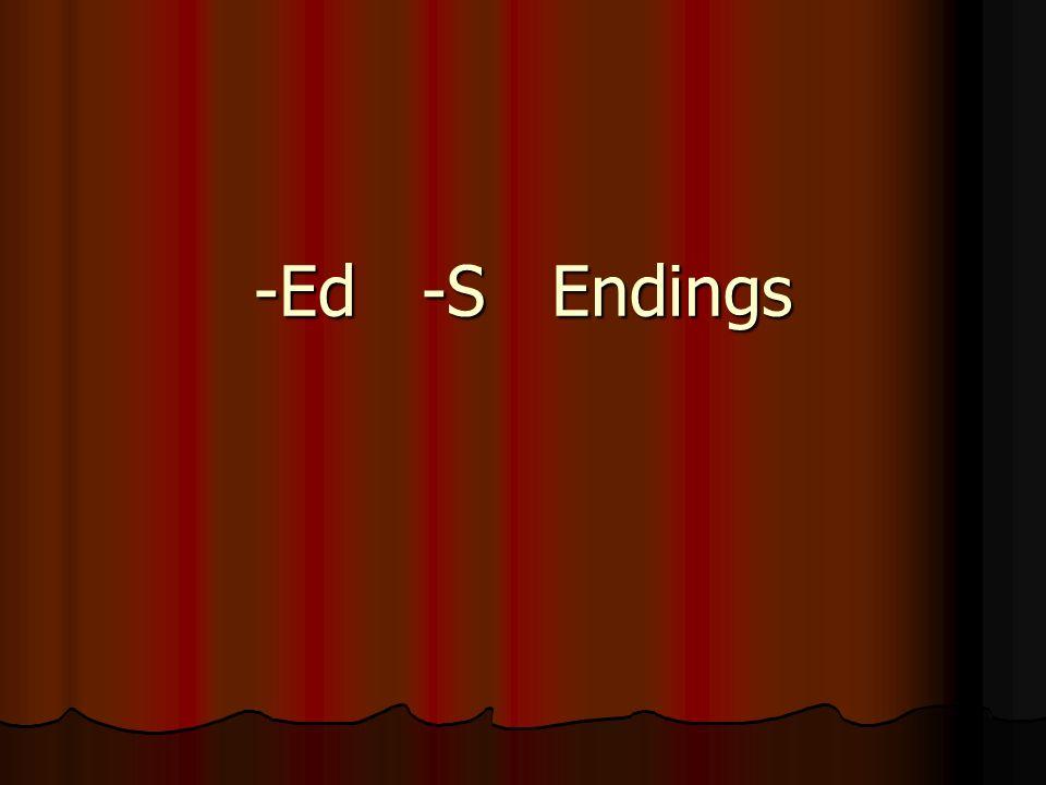-Ed -S Endings