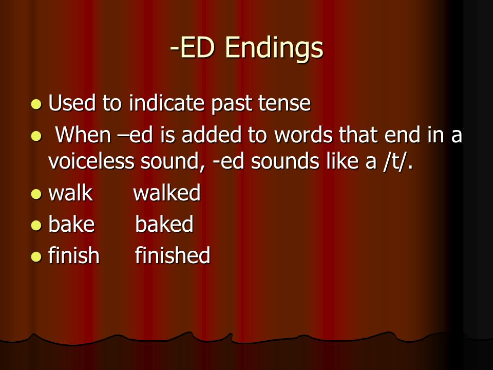 -ED Endings Used to indicate past tense