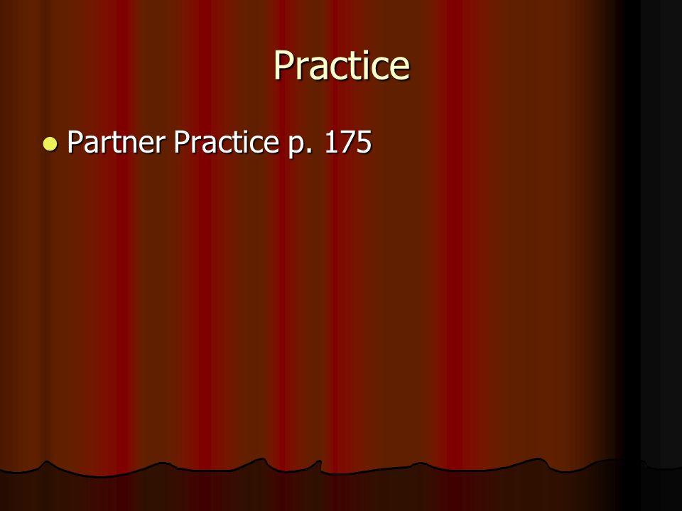 Practice Partner Practice p. 175