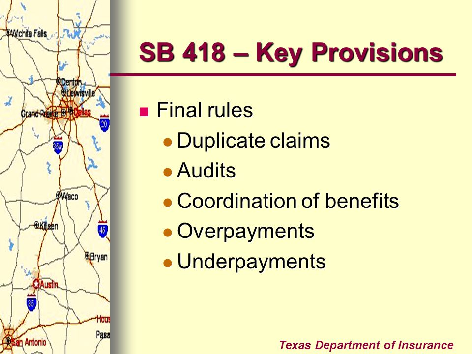 SB 418 – Key Provisions Final rules Duplicate claims Audits