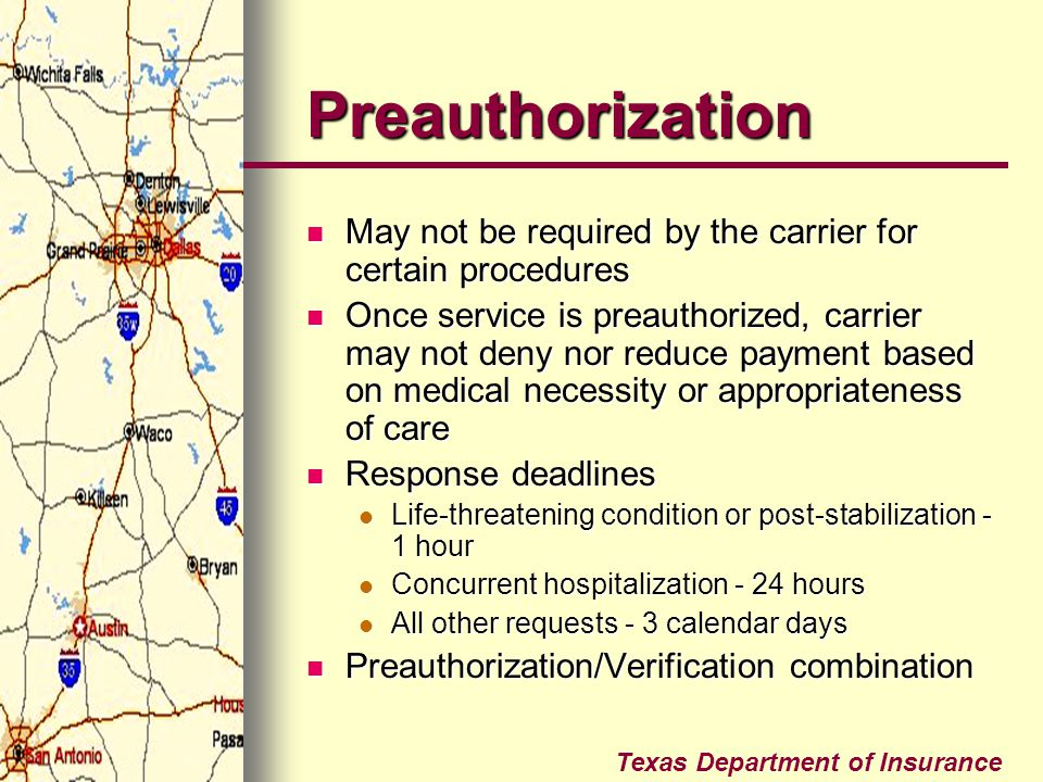Preauthorization May not be required by the carrier for certain procedures.