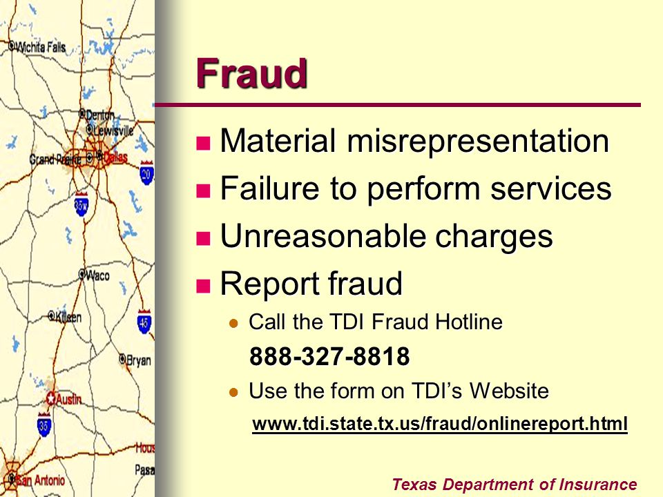 Fraud Material misrepresentation Failure to perform services