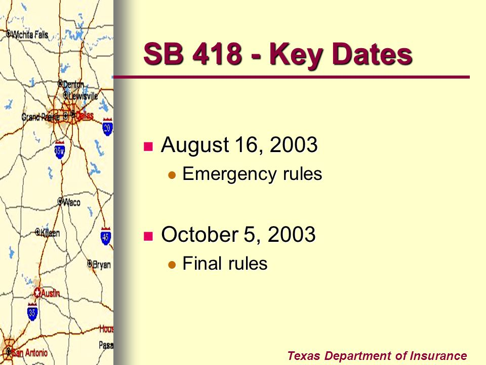 SB 418 - Key Dates August 16, 2003 October 5, 2003 Emergency rules