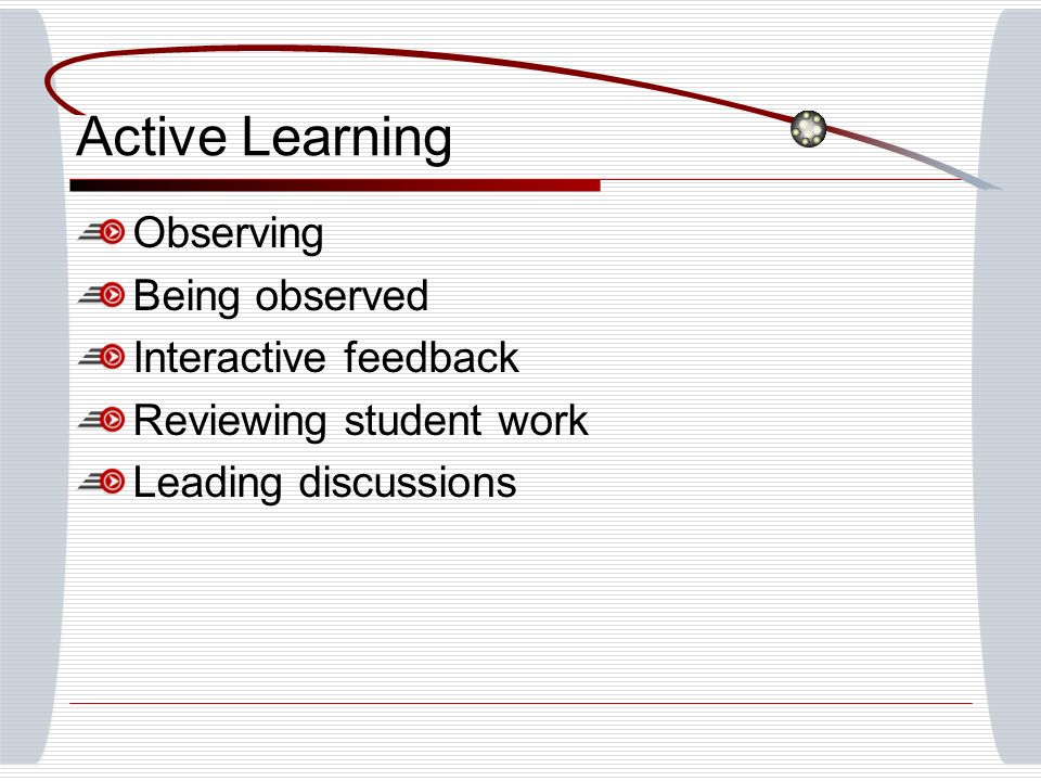 Active Learning Observing Being observed Interactive feedback