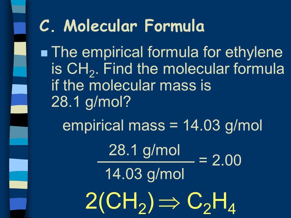 2(CH2)  C2H4 C. Molecular Formula