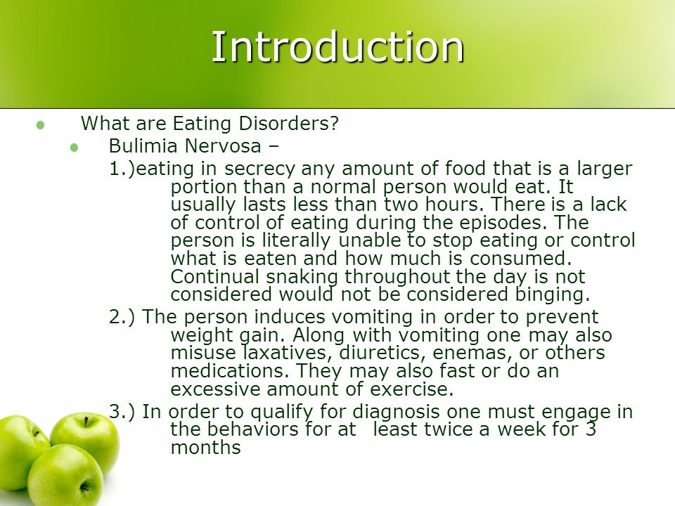 Introduction What are Eating Disorders Bulimia Nervosa –