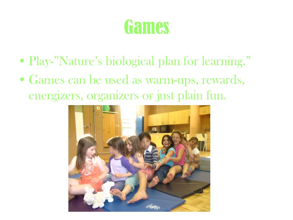 Games Play- Nature's biological plan for learning.