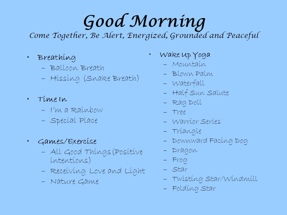 Good Morning Come Together, Be Alert, Energized, Grounded and Peaceful