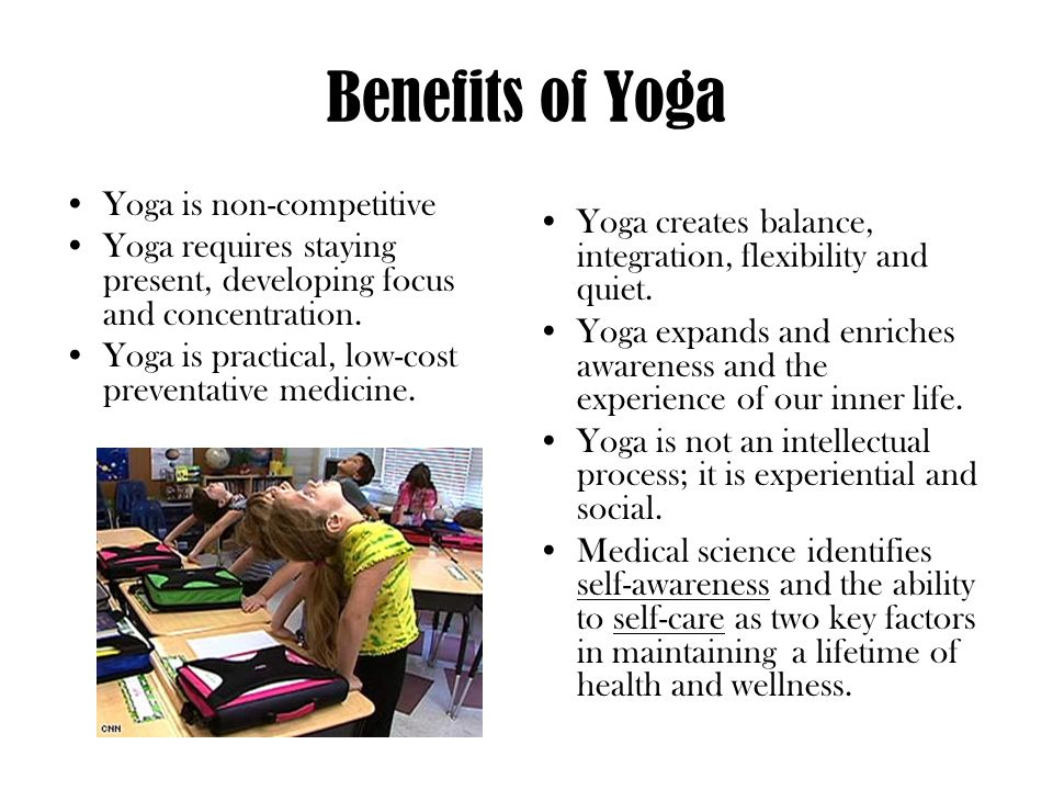 Benefits of Yoga Yoga is non-competitive