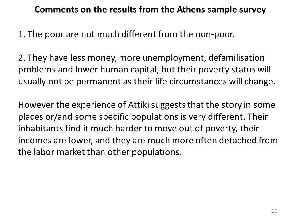 Comments on the results from the Athens sample survey