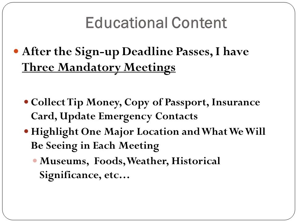 Educational Content After the Sign-up Deadline Passes, I have Three Mandatory Meetings.