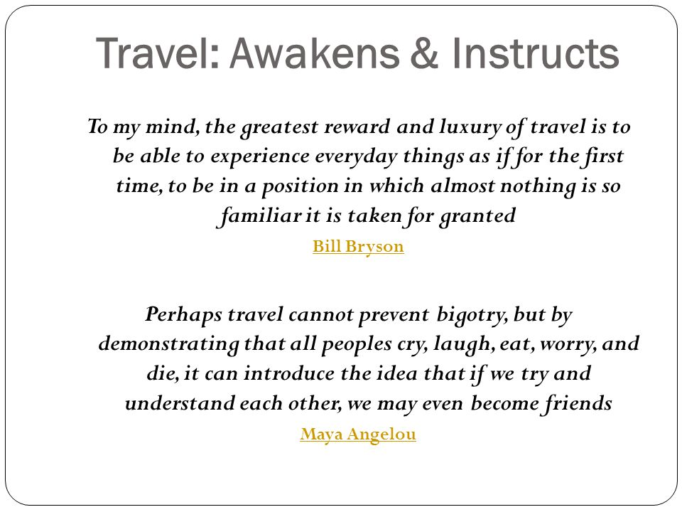 Travel: Awakens & Instructs
