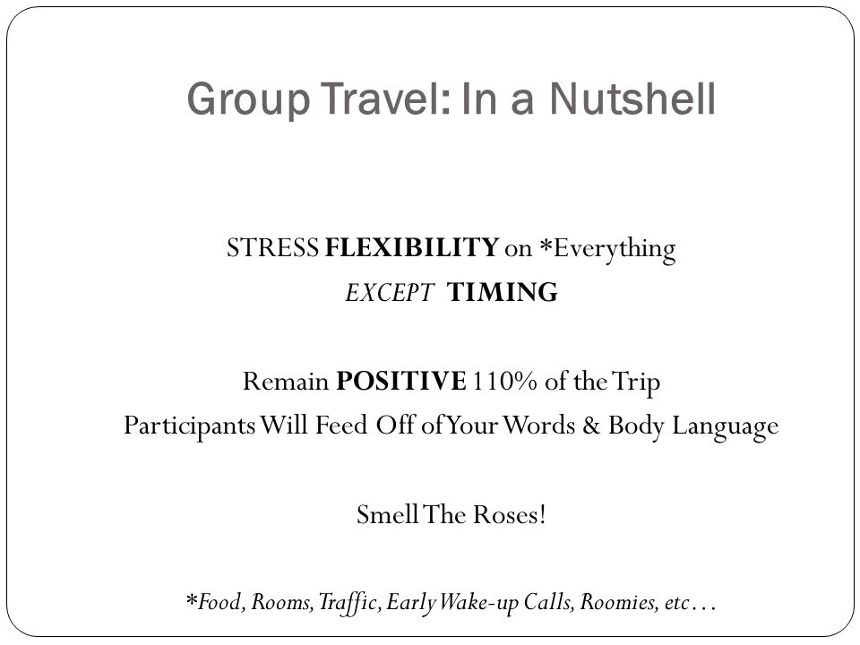 Group Travel: In a Nutshell
