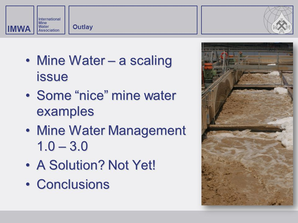Mine Water – a scaling issue Some nice mine water examples