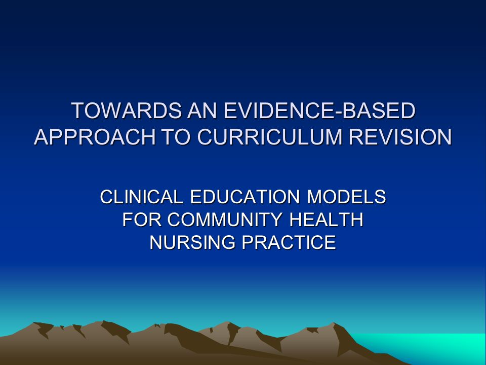 TOWARDS AN EVIDENCE-BASED APPROACH TO CURRICULUM REVISION