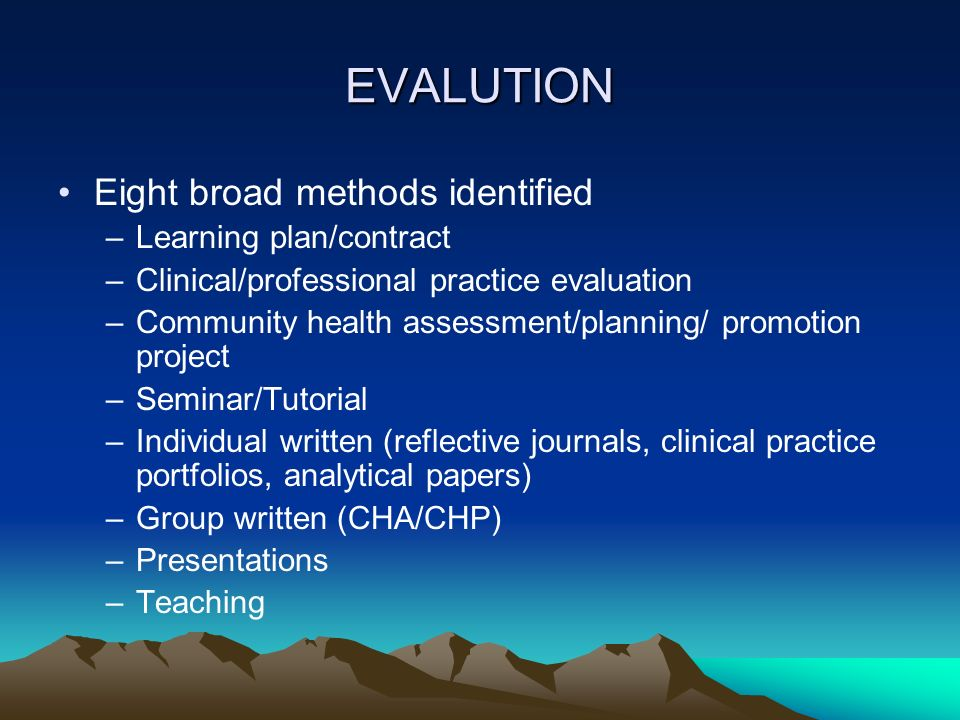 EVALUTION Eight broad methods identified Learning plan/contract