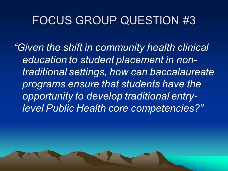 FOCUS GROUP QUESTION #3