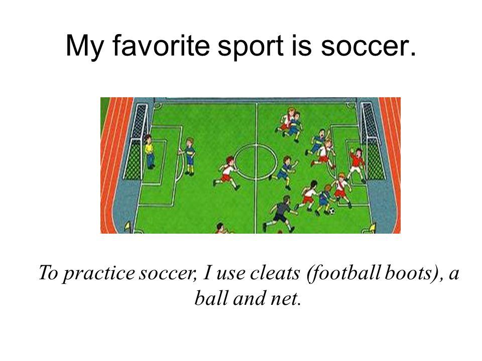 My favorite sport is soccer.