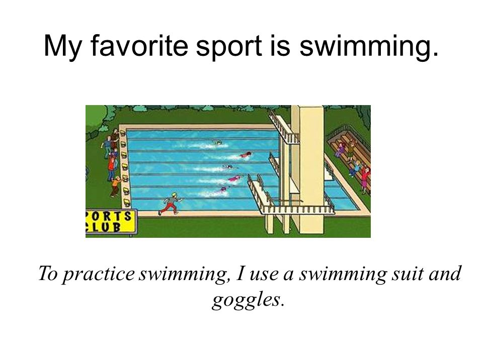 my favourite sport Read this paragraph about tina's favourite sport then write a similar one about your favourite sport my favourite sport is swimming i.
