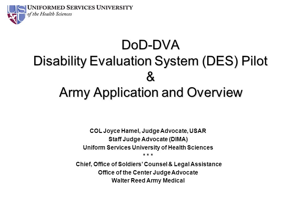 DoD-DVA Disability Evaluation System (DES) Pilot & Army Application and Overview