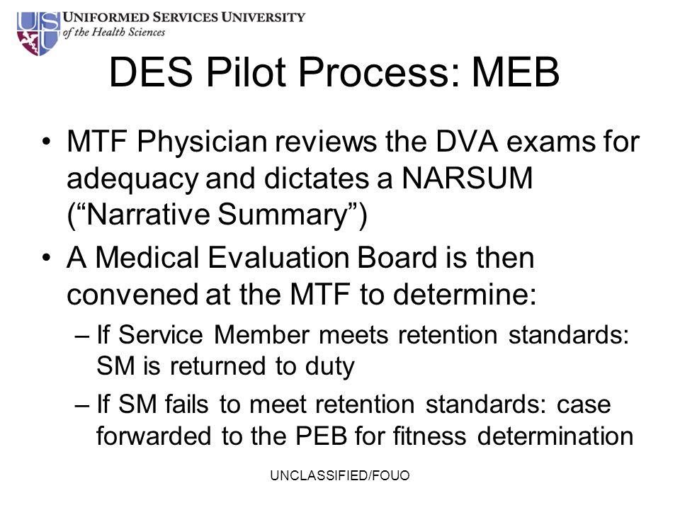 DES Pilot Process: MEB MTF Physician reviews the DVA exams for adequacy and dictates a NARSUM ( Narrative Summary )